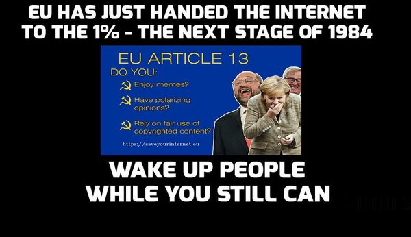 Article 13 Offers Proof Globalists Are Terrified Of 'Meme Warfare' In 2020 As EU Enters Orwellian End Game After Draconian Law Sets Up Abolishment Of The 'FreeInternet'