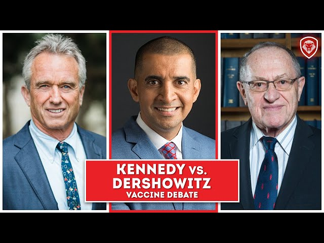 Vaccine Debate — Kennedy Jr. vs Dershowitz