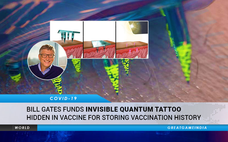 Pestilence in the Last Days – BILL GATES FUNDS INVISIBLE QUANTUM TATTOO HIDDEN IN CORONAVIRUS VACCINE FOR STORING VACCINATION HISTORY